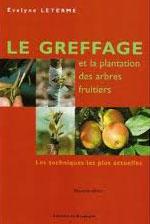"""Couverture """"Le greffage et la plantation des arbres fruitiers"""""""