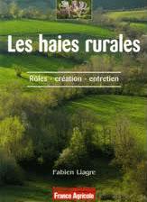 """Couverture """"Les haies rurales : rôles, création, entretien"""""""